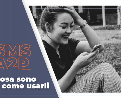 SMS A2P - che cosa sono e come usarli